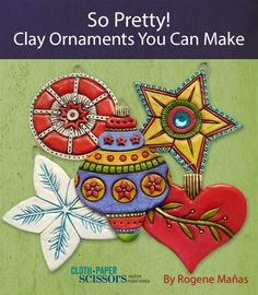 So Pretty! Clay Ornaments You Can Make - Cloth Paper Scissors #handmade #PaperClay