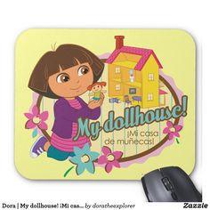 Dora | My dollhouse! ¡Mi casa de muñecas! Producto disponible en tienda Zazzle. Tecnología. Product available in Zazzle store. Technology. Regalos, Gifts. #Mousepads