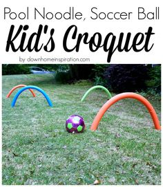 How fun, and it& all from the dollar store! Pool Noodle, Soccer Ball Kid& Croquet - Down Home Inspiration Toddler Soccer, Kids Soccer, Soccer Ball, Youth Soccer, Giant Yard Games, Backyard Games, Outdoor Games For Kids, Outdoor Fun, Yard Games For Kids