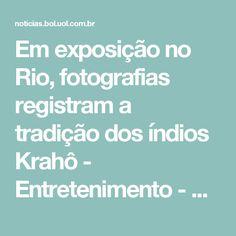 Em exposição no Rio, fotografias registram a tradição dos índios Krahô - Entretenimento - BOL Notícias