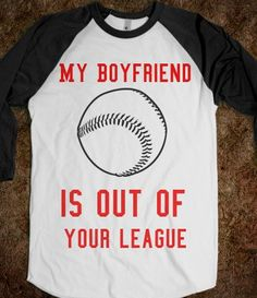 Can I please have a baseball boyfriend!! :)