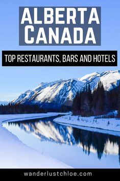 Top Restaurants, Bars And Hotels To Visit In Alberta, Canada In The Winter | Wanderlust Chloe