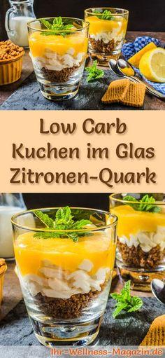 Rezept: Low Carb Zitronen-Quarkkuchen im Glas - ein kalorienreduziertes Low Carb Kuchen-Dessert im Glas - ohne Getreidemehl und ohne Zusatz von Zucker zubereitet ...