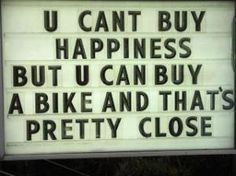 A Bike Is The Closest Thing To Buying Happiness #bikers #motorcycles