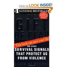 The Gift of Fear (and Other Survival Signals that Protect Us from Violence), by Gavin De Becker