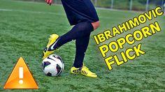 Zlatan Ibrahimovic Popcorn Flick | Tutorial - Soccer Trick Skills
