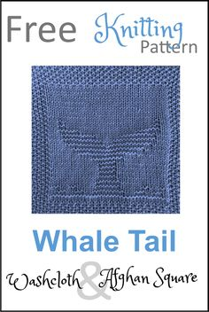 Free knitting pattern for whale tail afghan square or washcloth. Lots of free washcloth and afghan square knitting patterns of nautical and animal squares Knitted Dishcloth Patterns Free, Knitted Washcloths, Knit Dishcloth, Knitting Patterns Free, Knitting Ideas, Knitting Projects, Bear Patterns, Crochet Afghans, Crochet Blankets