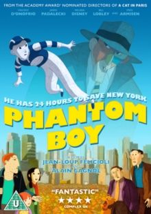 PHANTOM BOY (PG) 2016 FRANCE ALAIN GAGNOL,A/FELICIOLI, J-L £19.99 Animated film about young cancer patient who's treatment gives him the ability to leave his body and float around New York City as …