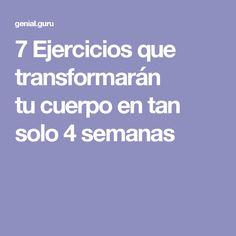 7 Ejercicios que transformarán tu cuerpo en tan solo 4 semanas