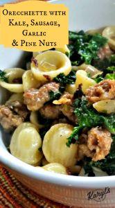 Orecchiette Pasta with Kale, Sausage, Garlic & Pine Nuts – Recipe