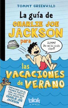 La guia de Charlie Joe Jackson para las vacaciones de verano / Charlie Joe Jackson's Guide to Summer Vacation