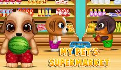 Join the My Pet's #SupermarketGame and lots of #FunActivities in this #EducationalGame for #children!