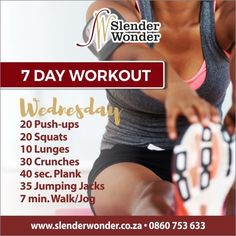 7 Day Workout, Wednesday Workout, Crunches, Lunges, Squats, Slender Wonder, Jumping Jacks, Excercise, Jogging
