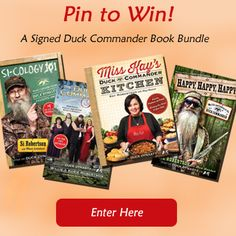 #PintoWin a Signed Duck Commander Book Bundle, including THE DUCK COMMANDER FAMILY, HAPPY,HAPPY, HAPPY, SI-COLOGY 1, and MISS KAY'S DUCK COMMANDER KITCHEN. #DuckDynasty #Giveaway #Contest