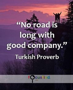No road is long with good company. #Quote #Friendship #FriendshipQuotes http://Focusfied.com