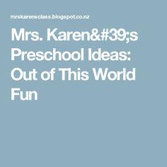 Mrs. Karen's Preschool Ideas: Out of This World Fun