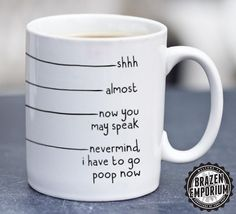 Nevermind, I Have to Go Poop Now, Funny Coffee - Tea Mug by BrazenEmporium on Etsy https://www.etsy.com/listing/250607038/nevermind-i-have-to-go-poop-now-funny