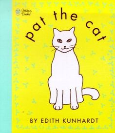 Pat the Cat (Pat the Bunny) (Touch-and-Feel) by Edith Kunhardt Davis, http://www.amazon.com/dp/0307120015/ref=cm_sw_r_pi_dp_nBpwub0T9ZJ6Y