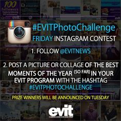#EVITPhotoChallenge Friday!  It's EVIT Photo Challenge Friday on Instagram. Each Friday there is a different challenge and a winner (or winners...) will be announced on Tuesday. Post a picture on Instagram using the hashtag #EVITPhotoChallenge.  This week's challenge: post a picture or collage of the best moments of the school year (so far) in your program! Winner(s) will be announced on Tuesday!