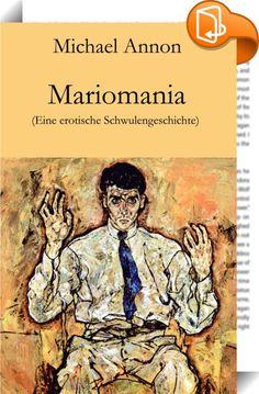 Mariomania    ::  Ich war so nervös, wie ich es noch nie in meinem 20-jährigen Leben gewesen war. Aufgeregt lief ich im Zimmer auf und ab und starrte alle fünf Sekunden aus dem Fenster. Bald würde er kommen, bald würde ich ihn sehen. ... Eine erotische Schwulengeschichte, für Erwachsene!  Es handelt sich um eine aktualisierte Auflage! (14. Februar 2016)