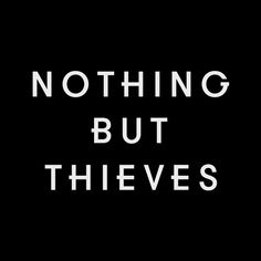 Nothing But Thieves. My new favorite band