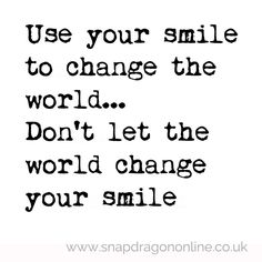 A smile can change the world