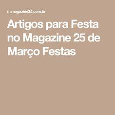 Artigos para Festa no Magazine 25 de Março Festas