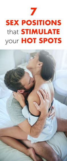 7 Sex Positions That Stimulate Your Hot Spots