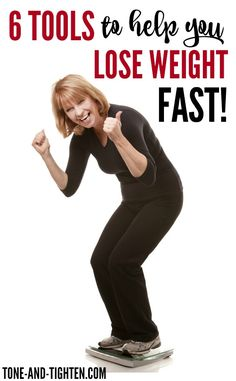 6 Tools to help you Lose Weight FASTER! Tone-and-Tighten.com