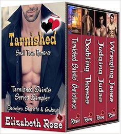 Tarnished -(Small Town Romance): Tarnished Saints Series Sampler Boxed Set - (Bachelors, Sheriffs & Cowboys) - Kindle edition by Elizabeth Rose. Literature & Fiction Kindle eBooks @ Amazon.com.