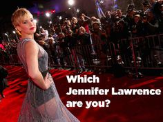 Which Jennifer Lawrence Are You?  I got award's season JLaw: You're the type of person who can chug someone else's glass of champagne, and not only are they not mad, but everyone else claps. You're just that good.