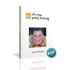oh crap. potty training PDF (2012) Loved this potty training book.
