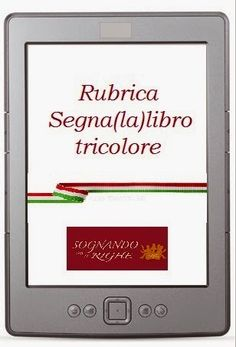 #italianself  #ioleggogliautoriitaliani Sognando tra le Righe: RUBRICA SEGNA(LA)LIBRO TRICOLORE  #34
