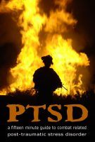 """Free E-book- """"PTSD: A Fifteen Minute Guide to Combat Related Post-Traumatic Stress Disorder"""""""