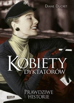 Kobiety dyktatorów Le Book, Non Fiction, Romans, Ww2, Reading, Books, Movie Posters, Merlin, Magic