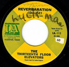 Derek's Daily 45: Daily 45 salutes THE 13TH FLOOR ELEVATORS