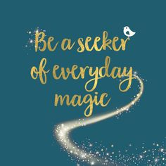 Inspirational Quotes to live by - Magic