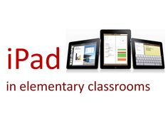 Introduction to using iPads in elementary classrooms.  Includes links to resources and videos.  http://murraygirl.com/2012/02/21/ipads-in-education-elementary/
