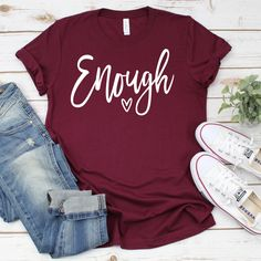 Enough Shirt - Fitness Shirts - Ideas of Fitness Shirts - You are enough! This unisex fit shirt is so soft and comfy! Enough Enough Shirt I am enough Christian shirt faith shirt Fall Shirts, Mom Shirts, Cute Shirts, T Shirts For Women, Jesus T Shirts, Christian Clothing, Christian Shirts, Love T Shirt, Shirt Style