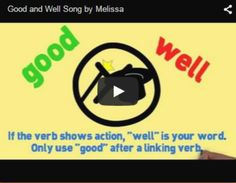 """(Free Grammar Videos and Activities) Good and Well Song by Melissa.... This song differentiates when to use """"good"""" and when to use """"well"""" when speaking and writing. """"Good"""" is used when a verb is linking, and """"well"""" is used when a verb shows action. I refer to this song on a daily basis for common communication. If someone asks, """"How are you?"""" I reply, """"I am good!"""" (""""Are"""" is a linking verb.) If someone asks, """"How are you doing?"""" I reply, """"I'm doing well!"""" (Since """"do"""" is an action verb.)"""