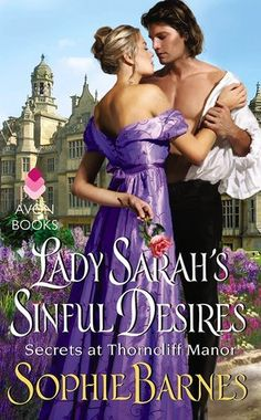 Sophie_Barnes - 2015 Lady Sarah's Sinful Desires (Secrets at Thorncliff Manor, #1)