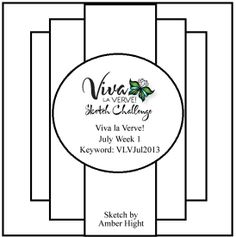 Viva la Verve! July 2013 Week 1 Card Sketch - 6/28/13 Designed by Amber Hight #vervestamps #vivalaverve #mojomonday