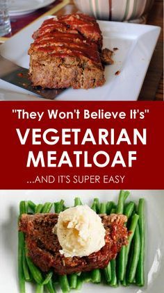 """They Won't Believe It's"" Vegetarian Meatloaf...and it's super easy."