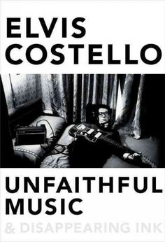 """Unfaithful Music & Disappearing Ink"" by Elvis Costello ... Born Declan Patrick MacManus, Elvis Costello was raised in London and Liverpool, grandson of a trumpet player on the White Star Line and son of a jazz musician who became a successful radio dance band vocalist. Costello went into the family business and had taken the popular music world by storm before he was twenty-four.  Find this book here @ your Library http://lilink.org/record=b13916798~S0"