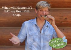 What will Happen if I EAT my Goat Milk Soap? Blog post from BendSoap.com on the healthy nature of our soaps!