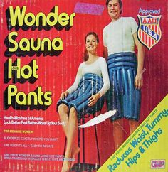 Wonder Sauna Hot Pants.  It took me a while to figure out all you do is put these on and inflate them.  The heat action is caused by wearing rubber.
