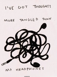 I've got thoughts... quote thoughts think confused decisions stress tangled