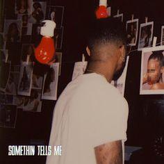 Song Lyrics - Letras Música - Tradução em Português: Somethin Tells Me - Bryson Tiller