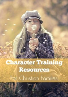 Character Training Resources for Christian Families