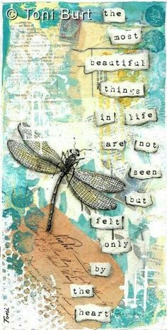 The most beautiful things inline. Dragonfly art journaling by Toni Burt - my portfolio Mixed Media Journal, Mixed Media Collage, Mixed Media Canvas, Collage Art, Art Journal Pages, Art Journals, Junk Journal, Dragonfly Art, Ecole Art